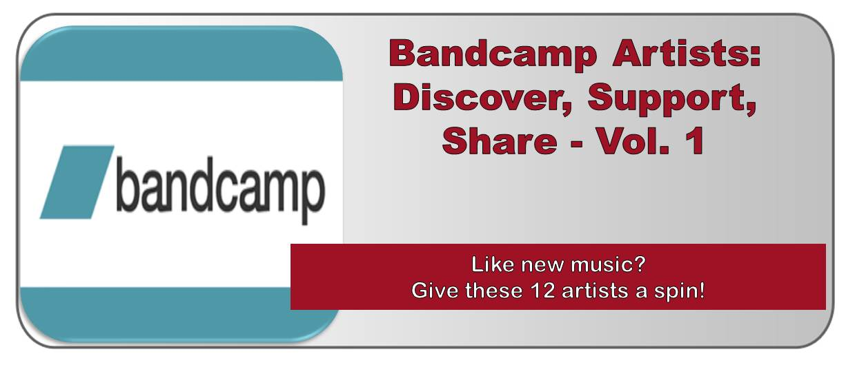 Bandcamp Artists:  Discover, Support, Share – Volume 1 (June 2013)