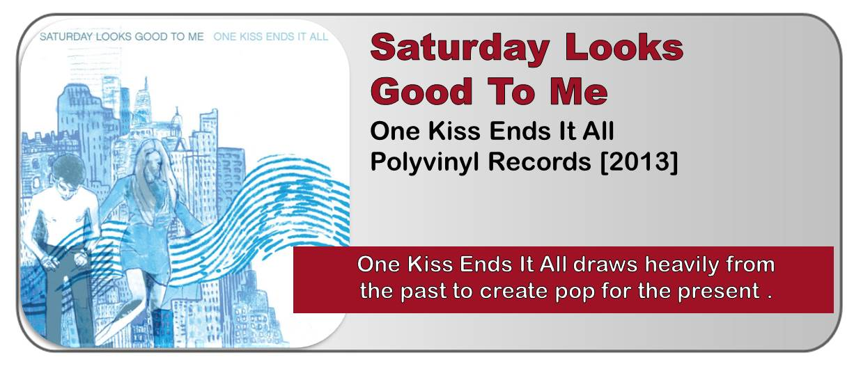 Saturday Looks Good To Me: One Kiss Ends It All [Album Review]