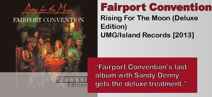 Fairport Convention: Rising For The Moon (Deluxe Edition) [Album Review]