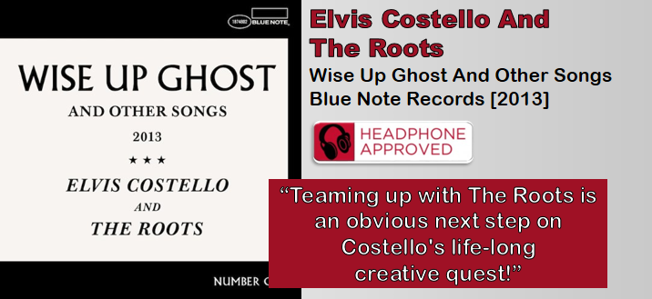 Elvis Costello And The Roots: Wise Up Ghost And Other Songs [Album Review]