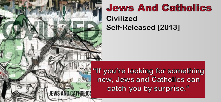 Jews And Catholics: Civilized [Album Review]