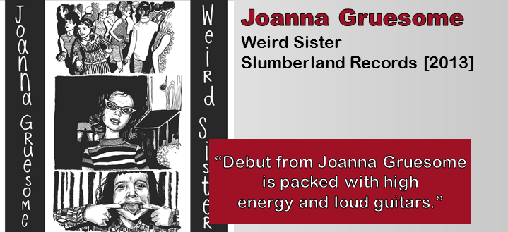 Joanna Gruesome: Weird Sister [Album Review]