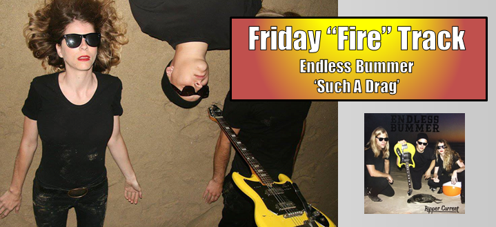 "The Friday Fire Track: Endless Bummer ""Such A Drag"""