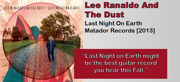 Lee Ranaldo And The Dust: Last Night On Earth [Ablum Review]