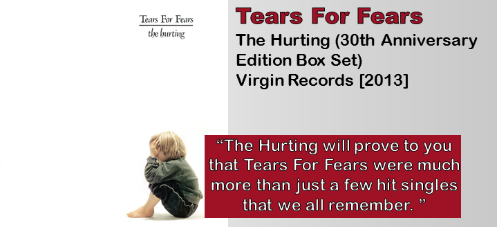 Tears For Fears: The Hurting (30th Anniversary Edition Box Set) [Album Review]
