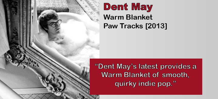 Dent May: Warm Blanket [Album Review]