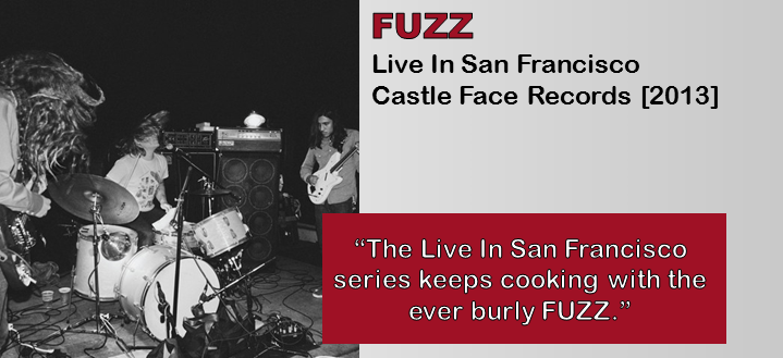 FUZZ: Live In San Francisco [Album Review]