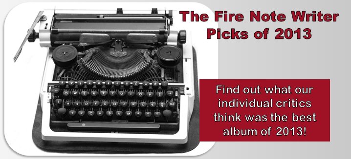 The Fire Note Writer Picks 2013