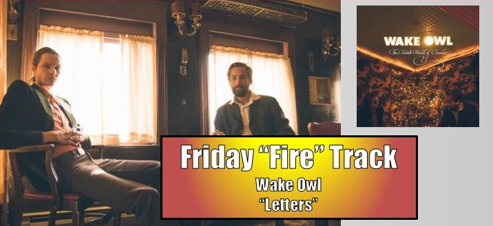"""The Friday Fire Track: Wake Owl – """"Letters"""""""