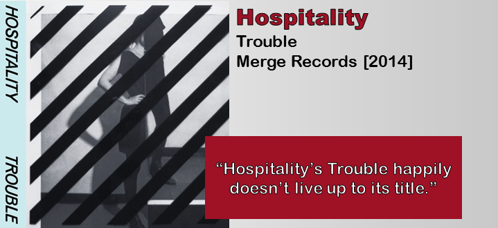 Hospitality: Trouble [Album Review]