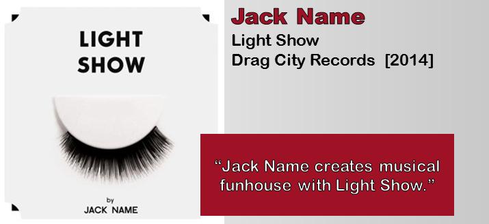 Jack Name: Light Show [Album Review]