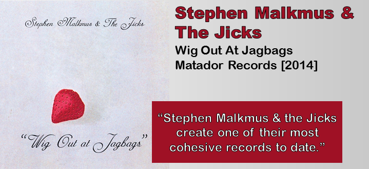 Stephen Malkmus & The Jicks: Wig Out At Jagbags [Album Review]