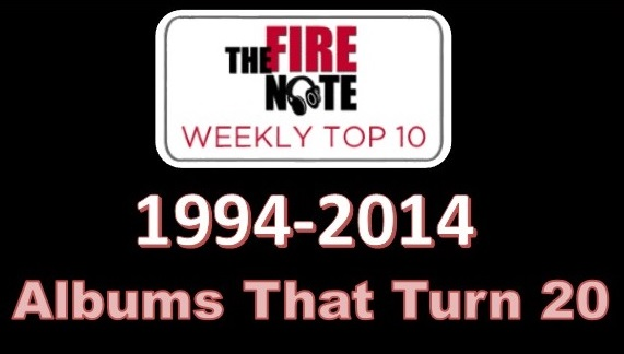 The Fire Note Weekly Top 10: Albums That Turn 20 In 2014