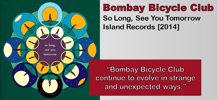 Bombay Bicycle Club: So Long, See You Tomorrow [Album Review]