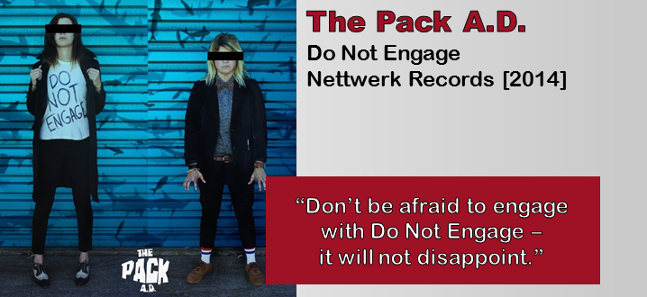 The Pack A.D.: Do Not Engage [Album Review]