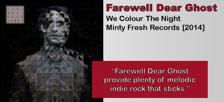 Farewell Dear Ghost: We Colour The Night [Album Review]