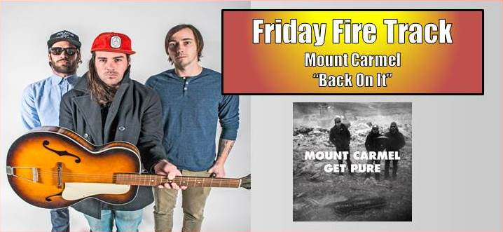 """The Friday Fire Track: Mount Carmel – """"Back On It"""""""