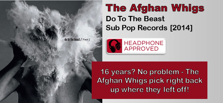 The Afghan Whigs: Do To The Beast [Album Review]