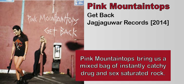 Pink Mountaintops: Get Back [Album Review]