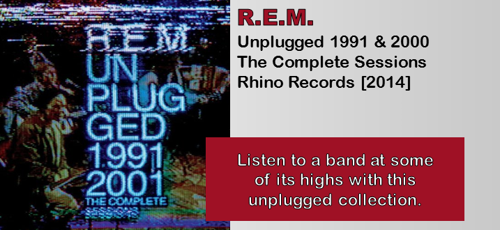 R.E.M.: Unplugged 1991 & 2001 – The Complete Sessions [Album Review]