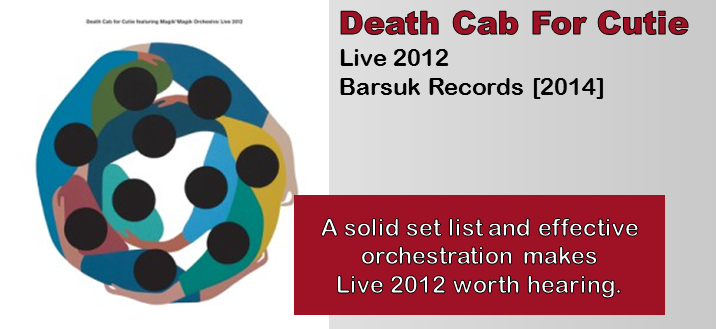 Death Cab For Cutie: Live 2012 (Featuring Magik*Magik Orchestra) [Album Review]