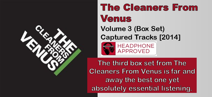 The Cleaners From Venus: Volume 3 (Box Set) [Album Review]