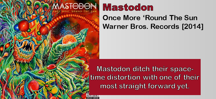 Mastodon: Once More 'Round The Sun [Album Review]