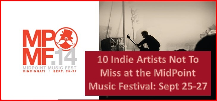 10 Indie Artists Not To Miss at the MidPoint Music Festival: Sept 25-27