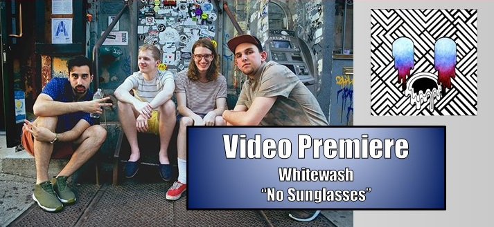 "Video Premiere: Whitewash ""No Sunglasses"""