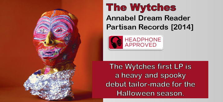 The Wytches: Annabel Dream Reader [Album Review]