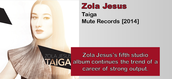 Zola Jesus: Taiga [Album Review]