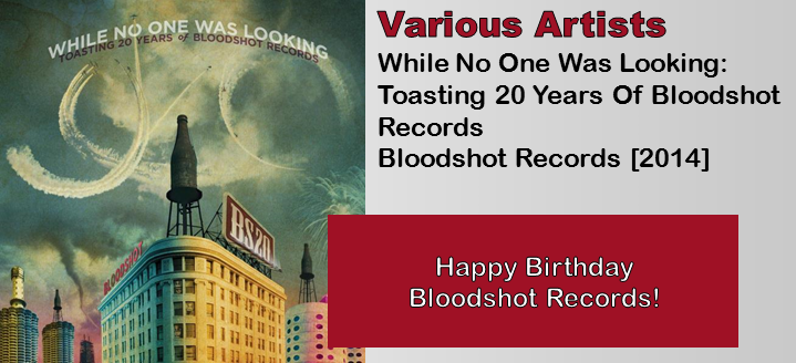 Various Artists: While No One Was Looking – Toasting 20 Years Of Bloodshot Records