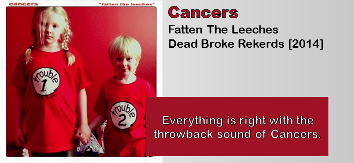 Cancers: Fatten The Leeches [Album Review]