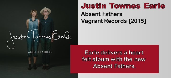 Justin Townes Earle: Absent Fathers [Album Review]