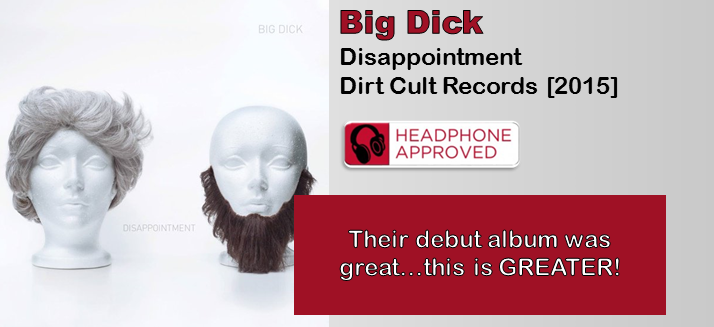 Big Dick: Disappointment [Album Review]