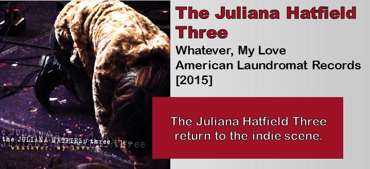 The Juliana Hatfield Three: Whatever, My Love [Album Review]