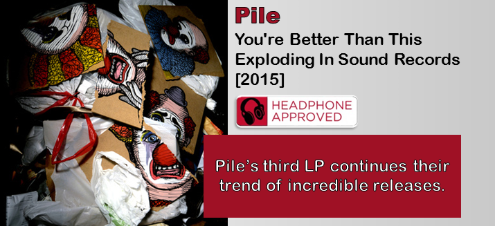 Pile: You're Better Than This [Album Review]