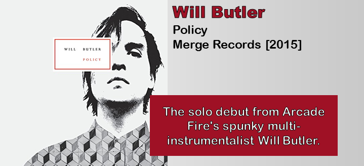 Will Butler: Policy [Album Review]