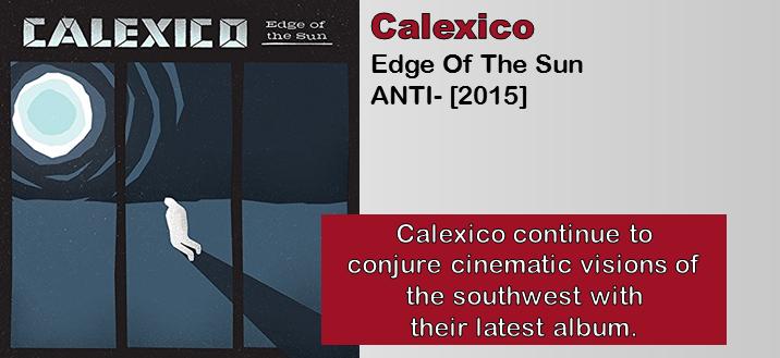 Calexico: Edge Of The Sun [Album Review]