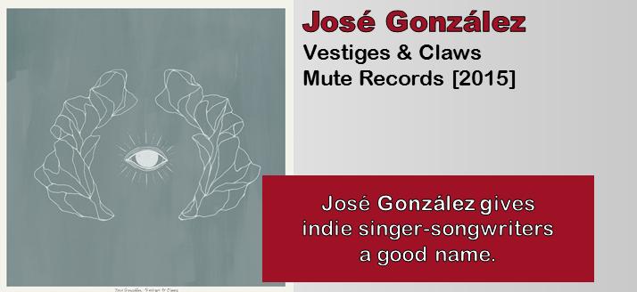 José González: Vestiges & Claws [Album Review]