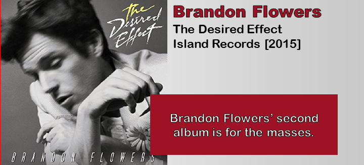 Brandon Flowers: The Desired Effect [Album Review]