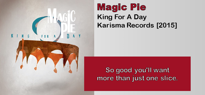 Magic Pie: King For A Day [Album Review]