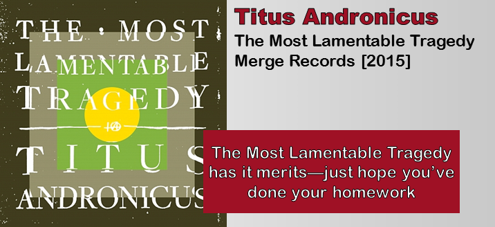 Titus Andronicus: The Most Lamentable Tragedy [Album Review]