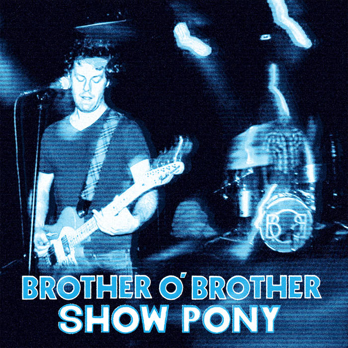 Brother O' Brother: Show Pony [Album Review]