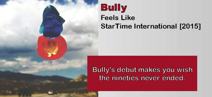 Bully: Feels Like [Album Review]