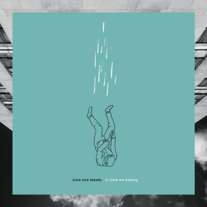 Slow And Steady: In Time We Belong [Album Review]