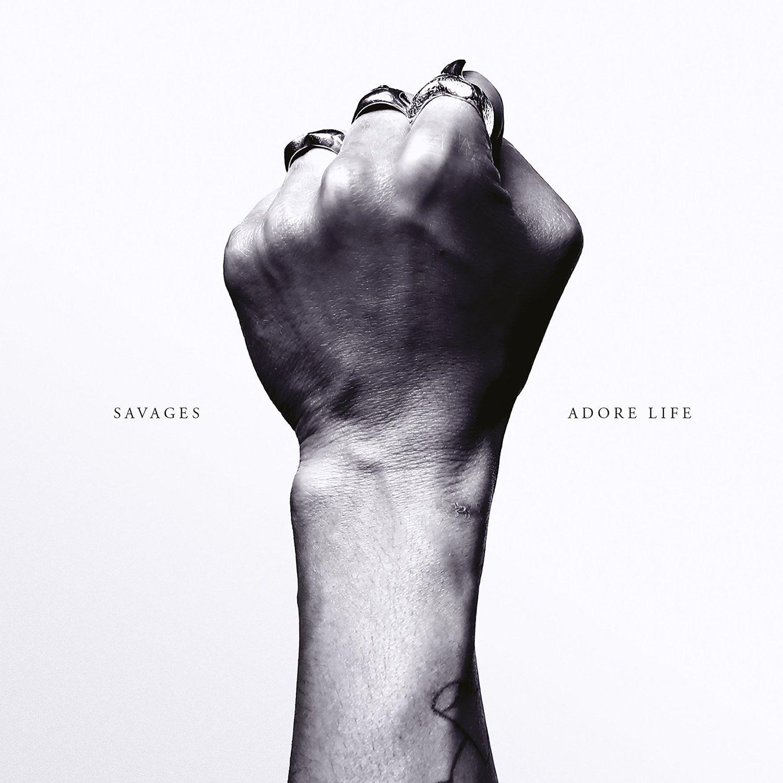 Savages: Adore Life [Album Review]