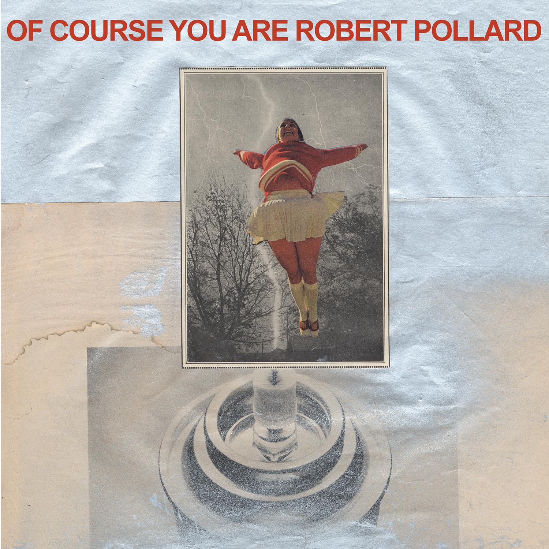 Robert Pollard: Of Course You Are [Album Review]