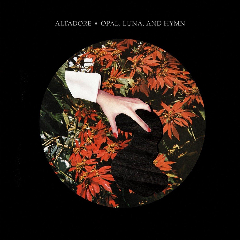 Altadore: Opal, Luna, And Hymn