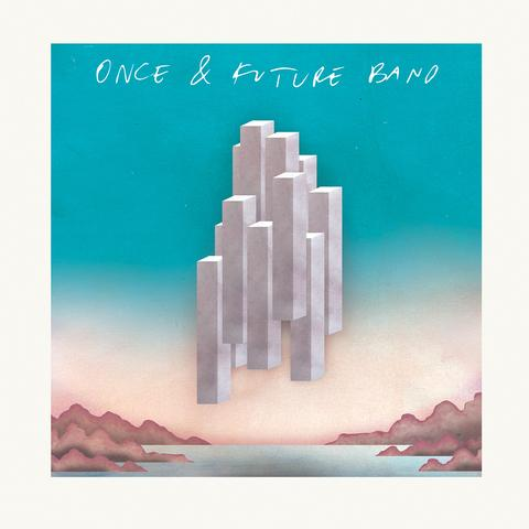 Once & Future Band: Once & Future Band [Album Review]